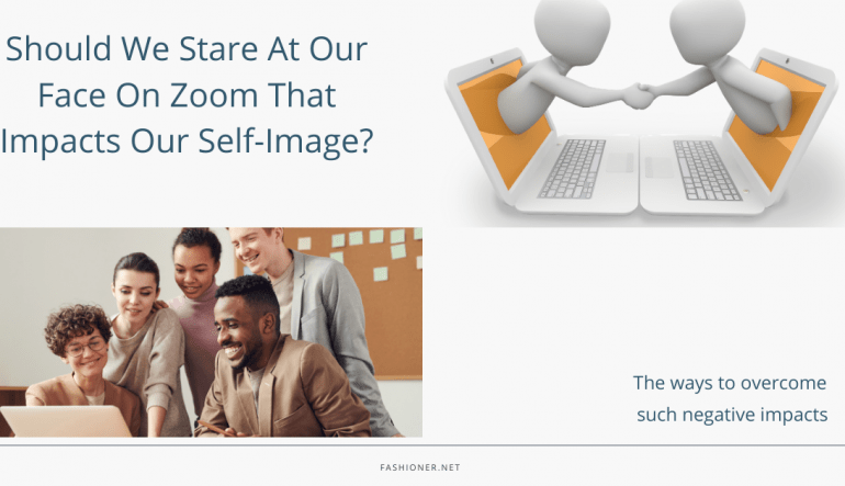 Should We Stare At Our Face On Zoom That Impacts Our Self-Image